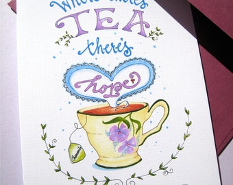 Tea Encouragement Card - Friendship Card - Tea Cup Card - Tea Hope Card