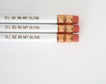 i'll be in my bunk engraved pencil set of three 3 in white. Back to school