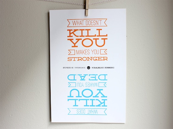 Funny Silkscreen Poster - What Doesn't Kill You Makes You Stronger, What Does Kill You Makes You Dead