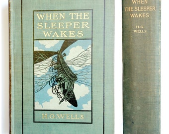 First Edition - When the Sleeper Wakes by H.G. Wells - 1899