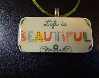 Life is Beautiful Domino Pendant  Repurposed Domino   Domino Jewelry  item 1935