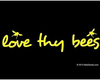 Love Thy Bees Car Window Decal - Honey Bee Car Window Decal - Car Sticker - Beekeeper Bumper Sticker - We love bees