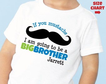 Mustache Big Brother Shirt or Bodysuit - I am going to be a Big Brother Shirt - Personalized Moustache Pregnancy Announcement Shirt