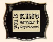 You is kind smart important - The Help - Vinyl Wall Art