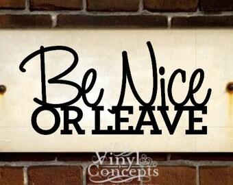 Be nice or leave - Vinyl Wall Art