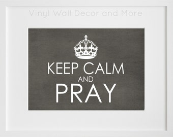 Keep Calm and PRAY Print- 8 by 10