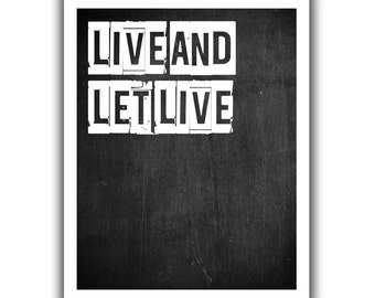 Typographic Print - TITLE Live and Let Live