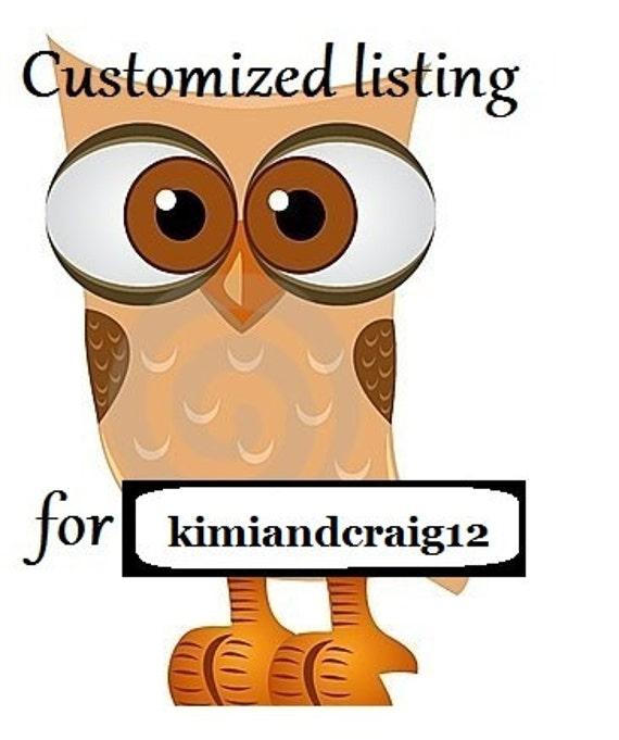 custom listing for kimiandcraig12