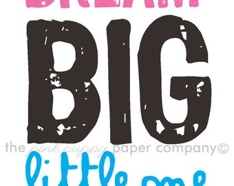 Dream Big Little One: 5x7 print for nursery or child's room