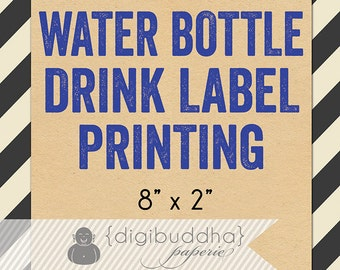 """WATER BOTTLE Label PRINTING for any digibuddha Drink Label. Waterproof 8x2"""" Bridal Shower Birthday Baby Shower Baptism"""