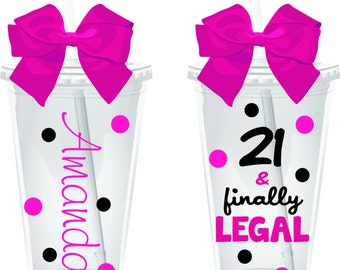 Personalized Birthday Party Tumbler Gift 21 AND FINALLYLEGAL 16 oz. Acrylic Tumbler