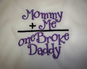 Baby Girl Mommy Plus Me Equals One Broke Daddy Purple Bib- Baby Girl Purple and Black Bib
