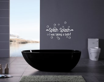 Splish Splash I Was Taking A Bath Bathroom Wall Decal - Removable Wall Art - Vinyl Decal - wall sticker - bubble decals -