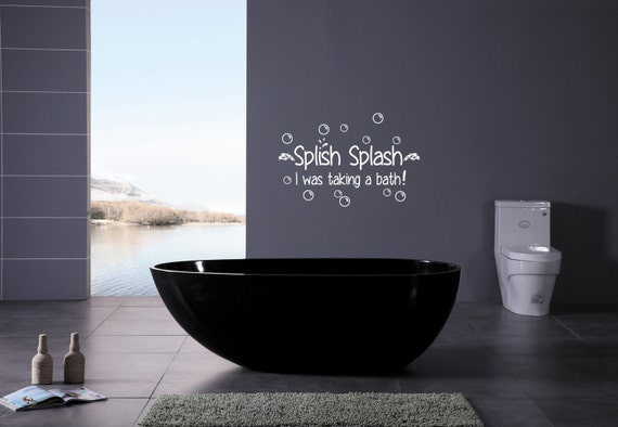 splish splash i was taking a bath bathroom wall decal. Black Bedroom Furniture Sets. Home Design Ideas