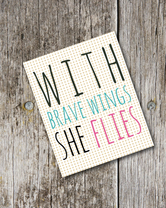 "Office Home Nursery Print ""With Brave Wings She Flies"" Sign Printable/Digital PDF/JPEG 8x10"