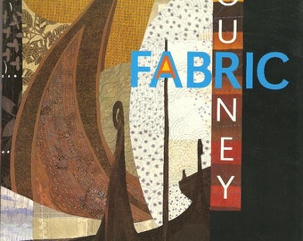 A Fabric Journey An Inside Look at the Quilts of Ruth McDowell