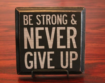 Vintage Wood  'Be Strong & Never Give Up' Sign