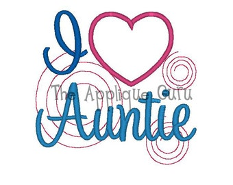 I Love/Heart Auntie  --  Machine Embroidery Design