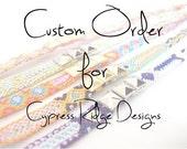 Custom order for Cypress Ridge Designs