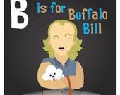 B is for Buffalo Bill print - Original Silence of the Lambs Artwork