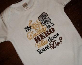 MY Daddy is a HERO What does Yours Do? Custom embroidered saying shirt or one piece w/snaps, Toddlers Girls, Boys