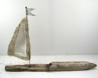 Driftwood Sailboat - Embrace Life - Mixed Media Sculpture