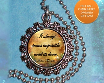 It Always Seems Impossible Until Its Done, Nelson Mandela Quote Art Photo Charm, Round Silver Pendant, Ball Chain Necklace