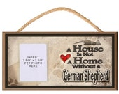 Sign with Clear Insert for Photo of Your Dog - A House is Not a Home Without a German Shepherd