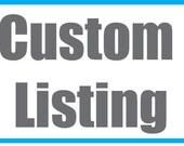 Custom listing for Joyce