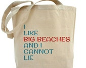 Beach Bags - Bridesmaid Gifts Beach Wedding - Beach Lover Gifts  - I Like Big Beaches And I Cannot Lie - Beach Lover Gifts for her