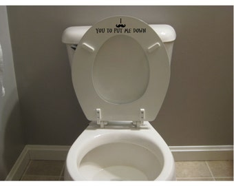 Funny Mustache Toilet Seat Decal Sticker Put The Seat Down Decal for Men I Mustache you to put me down
