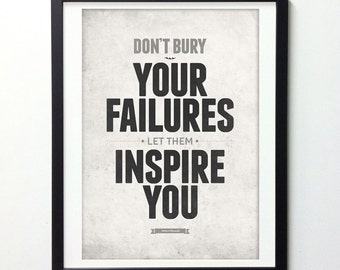 "Inspirational Quote Poster ""Don't Bury Your Failures Let Them Inspire You"" Typography Poster, Motivational Poster, Quote Prints"