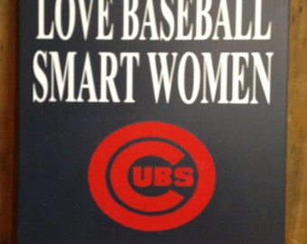 """Girl Sport Gift, Funny Sport Sign """"Real Women Love Baseball Smart Women Love The Cubs, Twins, Red Sox.. or any other Team"""" 10""""x12"""" Wood Sign"""