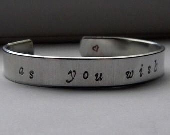 As You Wish hand stamped bracelet - Princess Bride Jewelry Westley Buttercup Inigo Montoya Dread Pirate Roberts Fezzik