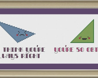 You think you're always right: funny triangle cross-stitch pattern