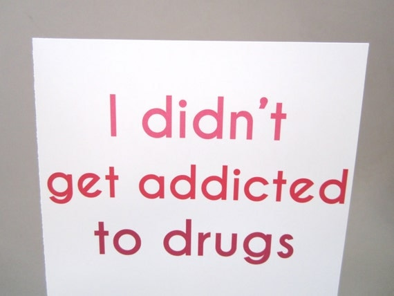 "Mother's Day Card, Card for Mom, Funny Card - ""Didn't Get Addicted"""