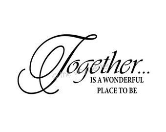 Together Wonderful Place to Be Vinyl Wall Home Decal Sticker