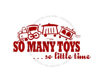 So Many Toys, So Little Time Train Vinyl Wall Playroom Decal Sticker
