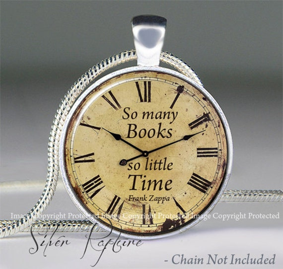 So Many Books, So Little Time pendant, Zappa Quote Book lover necklace, charm,  Book quote jewelry,
