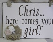 Here comes your Bride/ Here comes your girl ring bearer or flower girl sign
