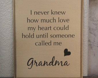 Grandma plaque - never knew how much love my heart could hold until someone called me grandma or Nana sign Quote Wood plaque picture