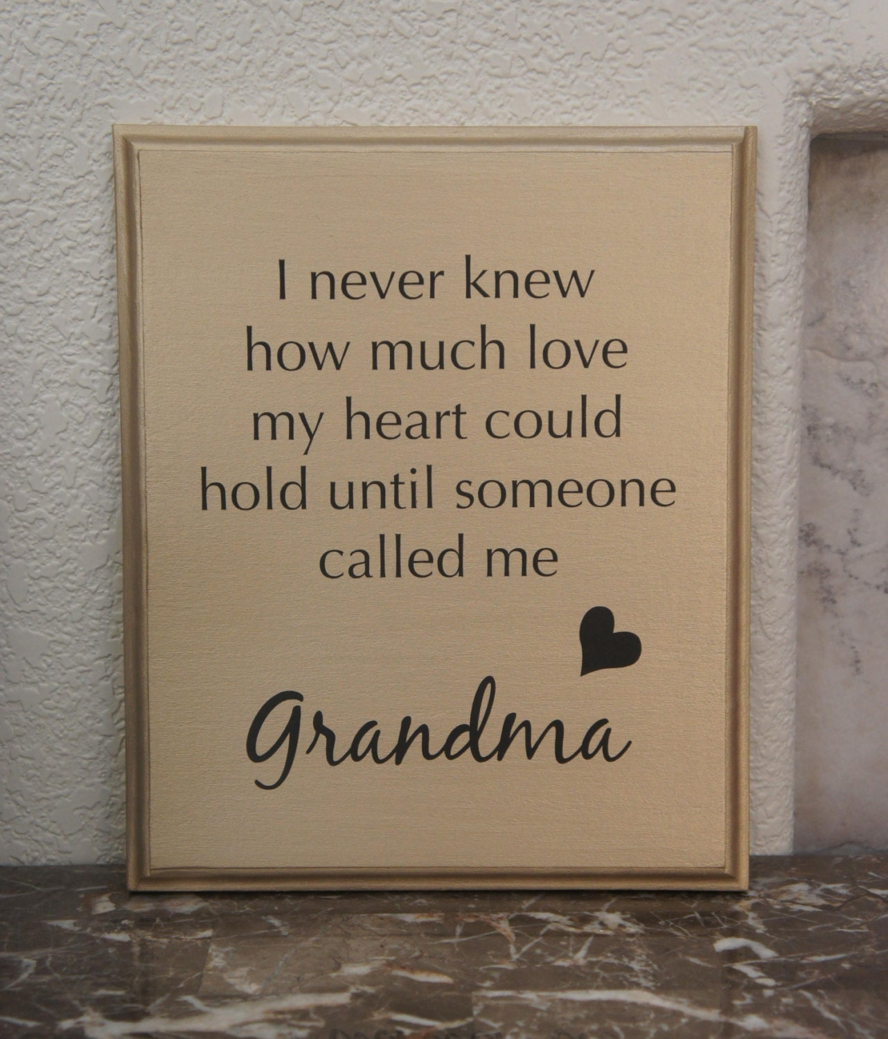 Quote Plaques: Grandma Plaque Never Knew How Much Love My Heart Could Hold