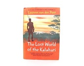 Vintage Adventure Book - Lost World of the Kalahari - African Bushmen - South Africa Expedition - Colonel Van der Post - African Decor