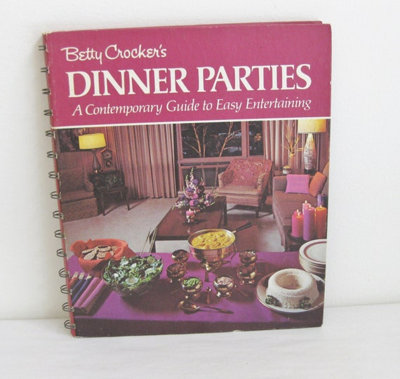 Betty Crocker's Dinner Parties Cookbook  1970 First Edition
