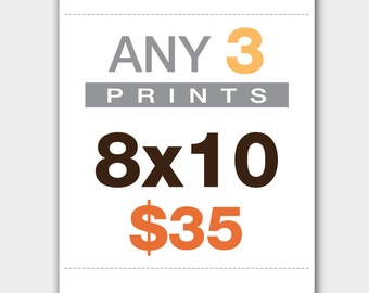 Any 3 8''x10'' Prints Discounted Price