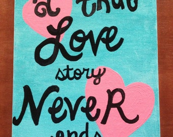A true love story never ends hand painted wall art