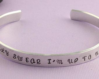 SALE - I Solemnly Swear I'm Up To No Good Hand Stamped Cuff Bracelet - Aluminum Bracelet - Mother's Day Gift