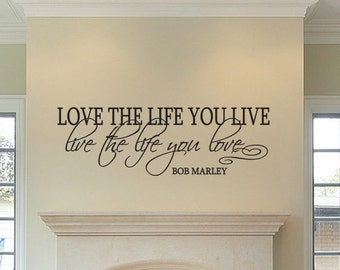 Love The Life You Live... Bob Marley Vinyl Wall Decal Quote
