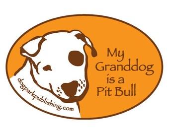 My Granddog is a Pit Bull Bumper Sticker (decal)
