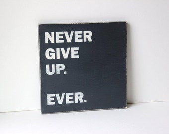 Never give up distressed sign, typography sign, shabby chic,